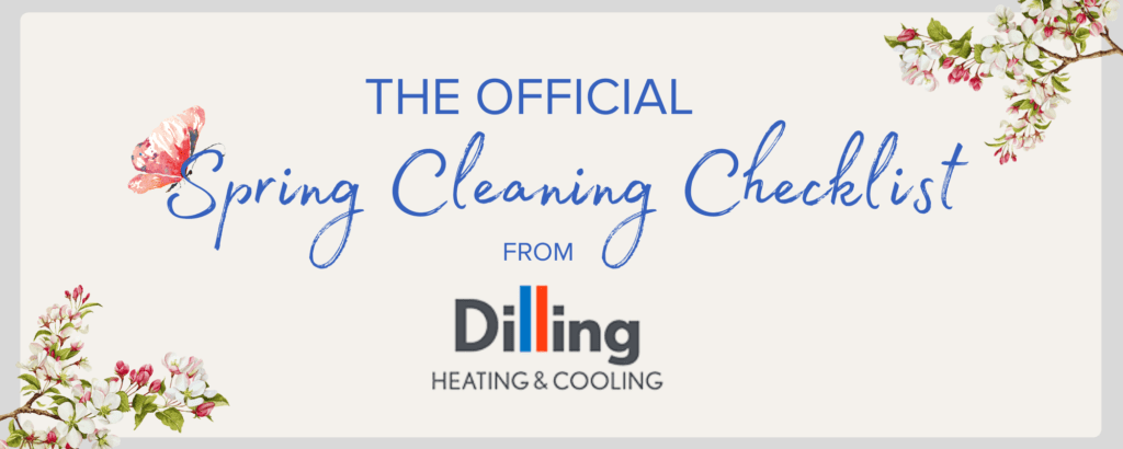 39-Point Comprehensive Spring Cleaning Checklist from Dilling Heating & Cooling